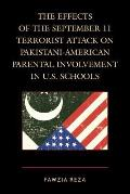 Effects of the September 11 Terrorist Attack on Pakistani American Parental Involvement in U S Schools