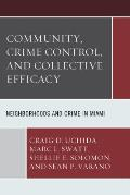 Community, Crime Control, and Collective Efficacy: Neighborhoods and Crime in Miami