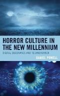 Horror Culture in the New Millennium: Digital Dissonance and Technohorror