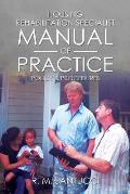 Housing Rehabilitation Specialist Manual of Practice: Part 1: Policy & Procedures