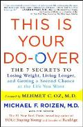 This Is Your Do Over The 7 Secrets to Losing Weight Living Longer & Getting a Second Chance at the Life You Want