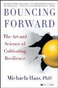 Bouncing Forward Transforming Posttraumatic Stress into Posttraumatic Growth