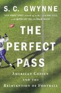 Perfect Pass American Genius & the Reinvention of Football