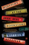 Midnight at the Bright Ideas Bookstore A Novel