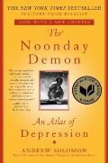 Noonday Demon An Atlas of Depression