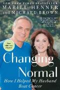 Changing Normal How I Helped My Husband Beat Cancer