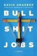Bullshit Jobs A Theory