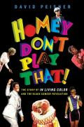 Homey Dont Play That The Story of In Living Color & the Black Comedy Revolution