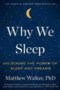 Why We Sleep Unlocking the Power of Sleep & Dreams