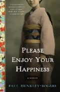 Please Enjoy Your Happiness A Memoir