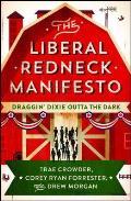 Liberal Redneck Manifesto Draggin Dixie Outta the Dark