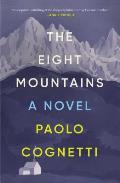 Eight Mountains A Novel