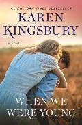 When We Were Young A Novel