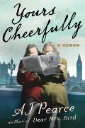 Yours Cheerfully A Novel