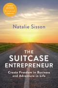 Suitcase Entrepreneur Create Freedom in Business & Adventure in Life