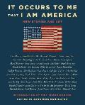 It Occurs to Me That I Am America: New Stories