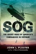 SOG The Secret Wars of Americas Commandos in Vietnam