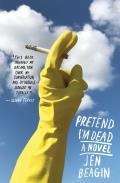 Pretend I'm Dead: A Novel
