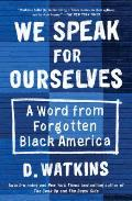 We Speak for Ourselves A Word from Forgotten Black America
