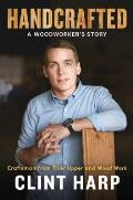 Handcrafted A Woodworkers Story