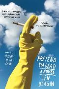 Pretend Im Dead A Novel