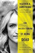 The Valedictorian of Being Dead - Signed Edition