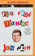 Fast Food Maniac: From Arby's to White Castle, One Man's Supersized Obsession with America's Favorite Food
