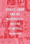 Beckett, Lacan and the Mathematical Writing of the Real
