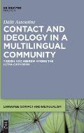 Contact and Ideology in a Multilingual Community: Yiddish and Hebrew Among the Ultra-Orthodox