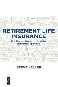 Retirement Life Insurance: How Much Is Needed to Optimize Retirement Spending