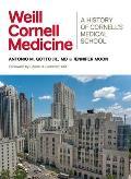Weill Cornell Medicine: A History of Cornell's Medical School