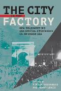 City Is the Factory: New Solidarities and Spatial Strategies in an Urban Age