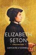 Elizabeth Seton American Saint