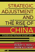 Strategic Adjustment & The Rise Of China Power & Politics In East Asia