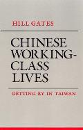 Chinese Working-Class Lives: Getting by in Taiwan