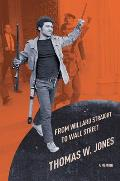 From Willard Straight to Wall Street A Memoir