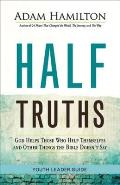 Half Truths Youth Leader Guide: God Helps Those Who Help Themselves and Other Things the Bible Doesn't Say