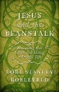 Jesus and the Beanstalk: Overcoming Your Giants and Living a Fruitful Life
