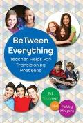 Between Everything: Teacher Helps for Transitioning Preteens