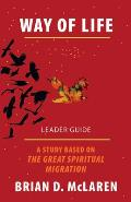 Way of Life Leader Guide: A Study Based on the the Great Spiritual Migration