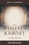 The Wesleyan Journey Pastor Guide: A Workbook on Salvation