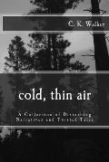 Cold Thin Air A Collection of Disturbing Narratives & Twisted Tales