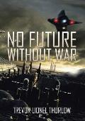 No Future Without War