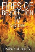 Fires of Revolution IV: Victory