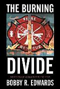 The Burning Divide: Memoirs of a Black Fire Fighter