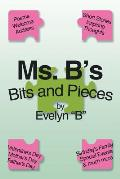 Ms. B's Bits and Pieces