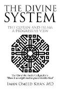 The Divine System: THE QURAN AND ISLAM A Progressive View