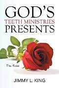 God's Teeth Ministries Presents: The Rose