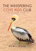 The Whispering Cove Kids Club: The Pelican's Relief