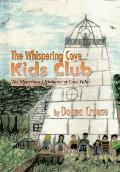 The Whispering Cove Kids Club: The Mysterious Lighthouse of Cave Point